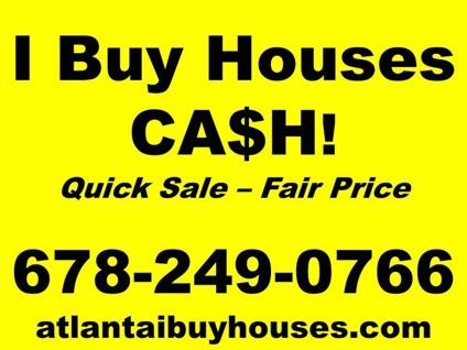 I BUY HOUSES CA$H!!! Quick Sale- Fair Price... Even if you owe MORE than it's wo